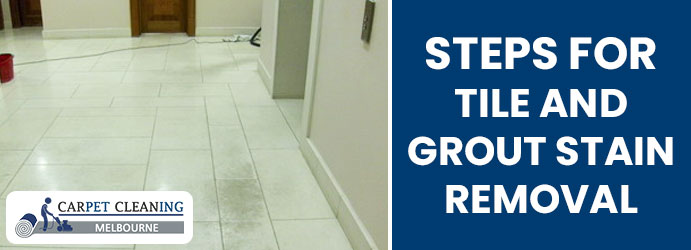 Steps For Tile and Grout Stain Removal