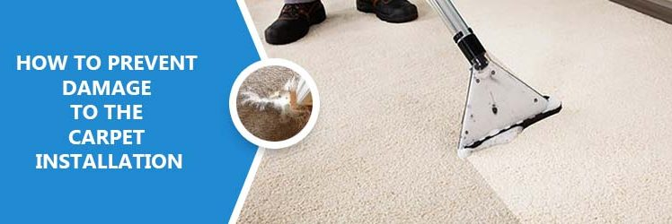 How to Prevent Damage to The Carpet Installation