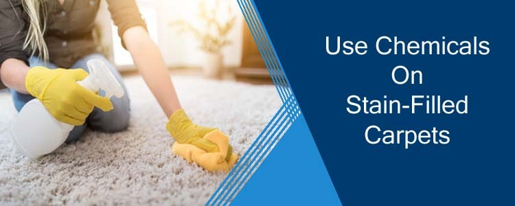 Use Chemicals on Stain-Filled Carpets